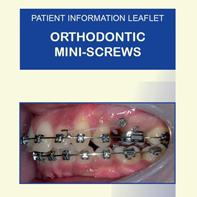 Orthodontic mini-screws or TADs have become increasingly common in recent years. This leaflet explains what is involved, the risks and how to look after mini-screws during treatment